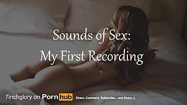 Sounds of Sex: My First Porn Recording of Fucking at 19 Years Old